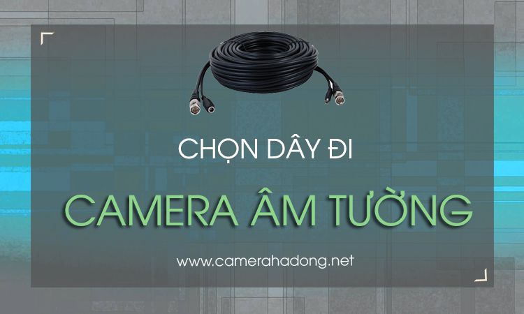 chon day camera am tuong
