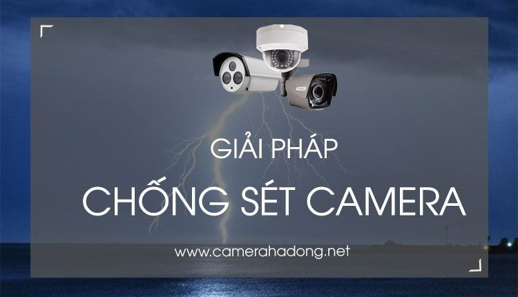 giap phap chong set camera 1