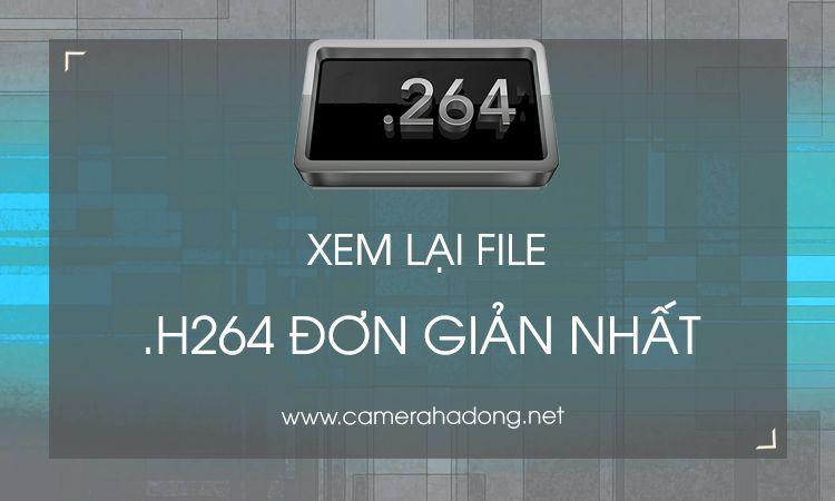 xem lai file h264