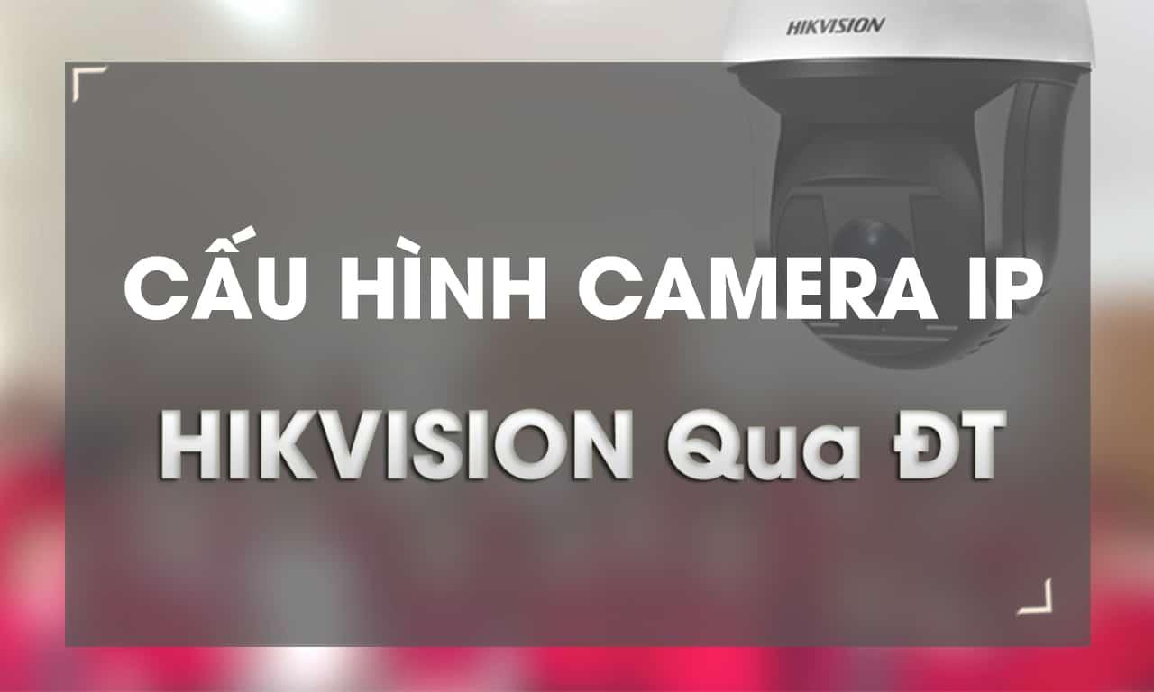 cau hinh camera hikvision