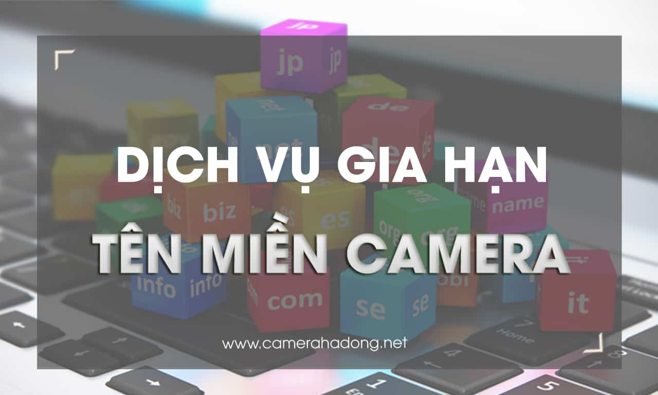 gia han ten mien camera